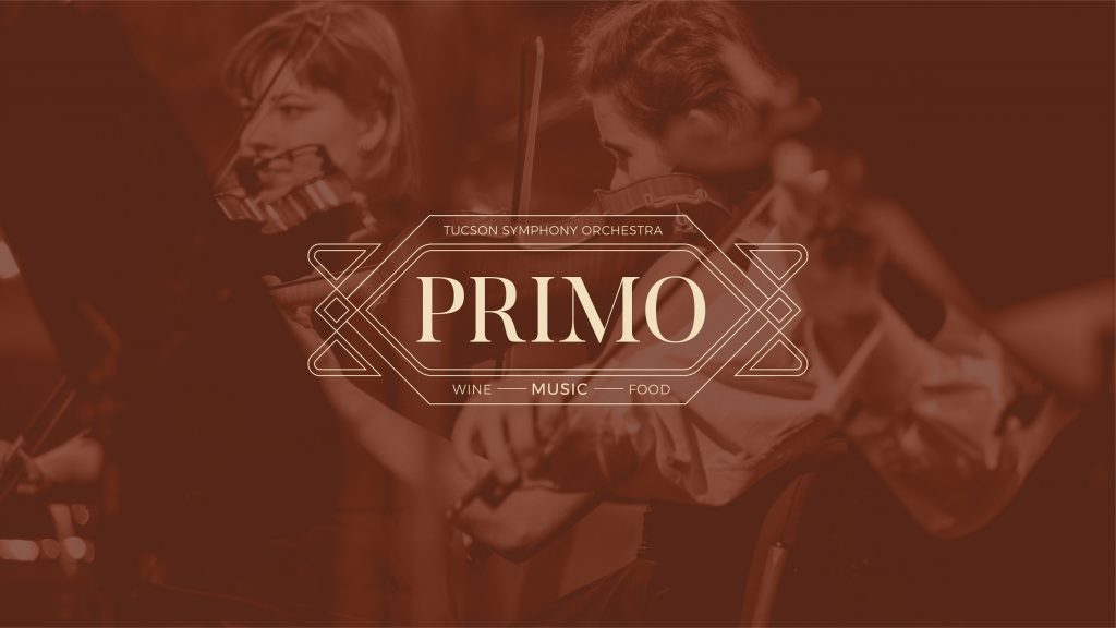 Tucson Symphony Orchestra PRIMO: Wine - Music - Food