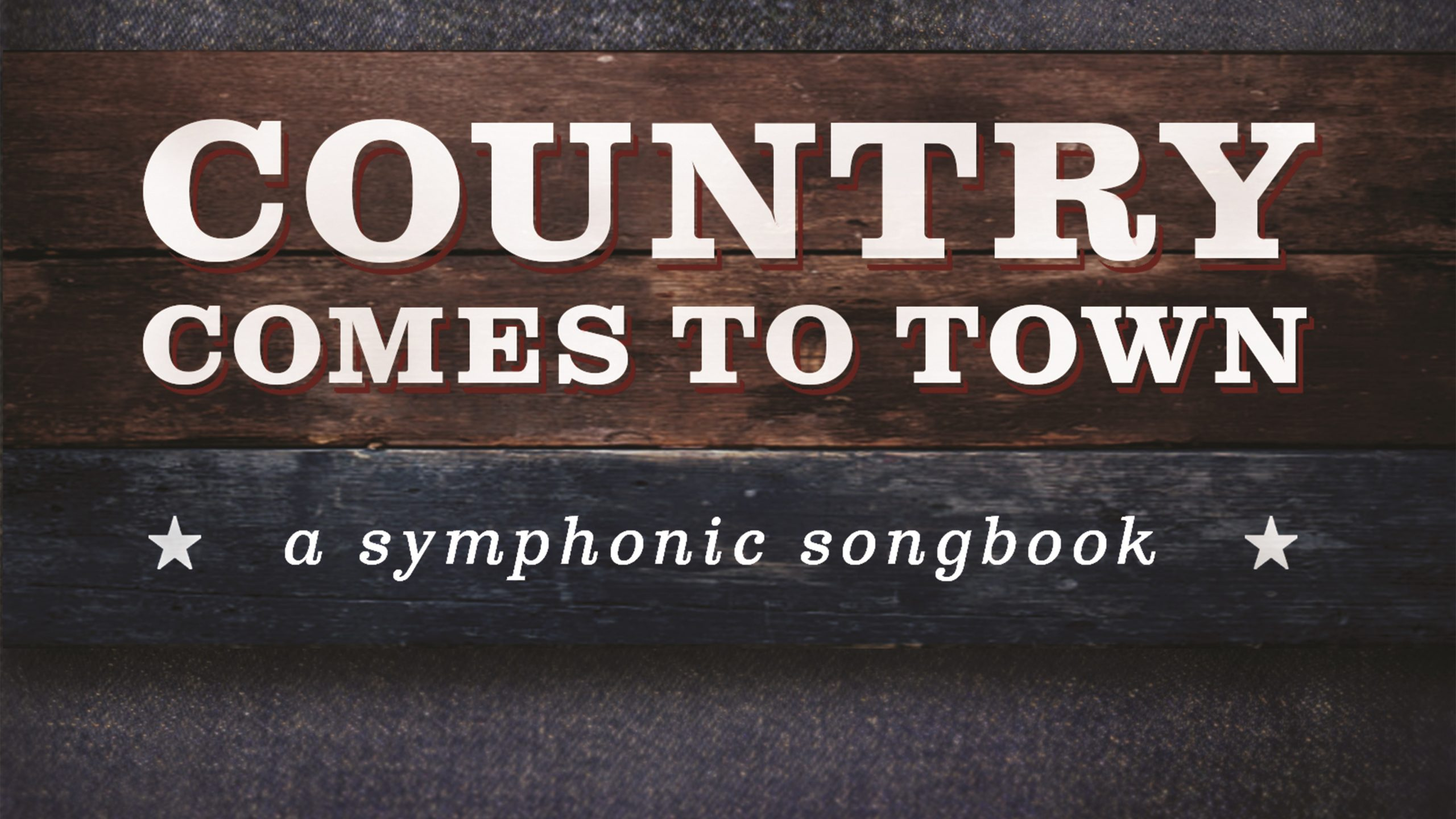Country Comes to Town, A Symphonic Songbook