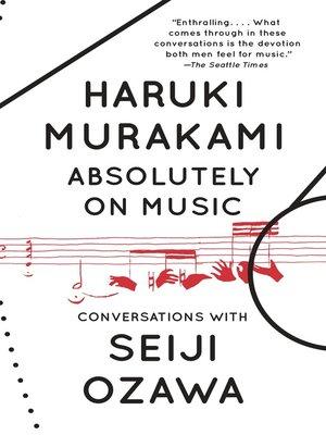 Haruki Murakami: Absolutely On Music (Conversations with Seiji Ozawa)